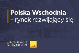 Polska Wschodnia - rynek rozwijający się